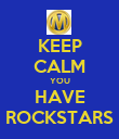 KEEP CALM YOU HAVE ROCKSTARS - Personalised Poster large