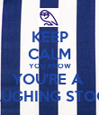 KEEP CALM YOU KNOW YOU'RE A  LAUGHING STOCK - Personalised Poster large