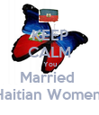KEEP CALM You Married  Haitian Women  - Personalised Poster large