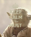 KEEP CALM YOU MUST  - Personalised Poster large