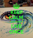 KEEP CALM, YOU ONLY LIVE ONCE - Personalised Poster large