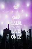 KEEP CALM. YOU ONLY LIVE ONCE - Personalised Poster large
