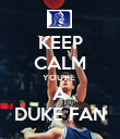 KEEP CALM YOU'RE  A DUKE FAN - Personalised Poster large