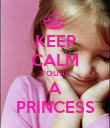 KEEP CALM YOU'RE A PRINCESS - Personalised Poster large