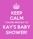 KEEP CALM YOU'RE INVITED TO KAY'S BABY SHOWER! - Personalised Poster large