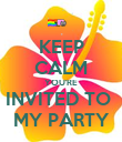 KEEP CALM YOU'RE INVITED TO  MY PARTY - Personalised Poster large