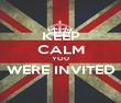 KEEP CALM YOU WERE INVITED  - Personalised Poster large
