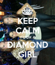 KEEP CALM YOUR A DIAMOND GIRL - Personalised Poster large