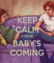 KEEP CALM YOUR BABY'S COMING - Personalised Poster large