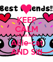 KEEP CALM YOUR NOT Allie-cat AND Sid - Personalised Poster small