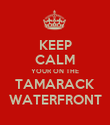KEEP CALM YOUR ON THE TAMARACK WATERFRONT - Personalised Poster large