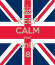KEEP CALM your only 8 - Personalised Poster large
