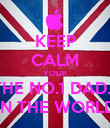 KEEP CALM YOUR THE NO.1 DAD... IN THE WORLD - Personalised Poster large