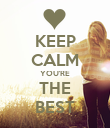 KEEP CALM YOU'RE THE BEST - Personalised Poster large