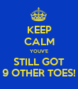 KEEP CALM YOUV'E STILL GOT 9 OTHER TOES! - Personalised Poster large