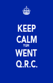 KEEP CALM YUH WENT Q.R.C. - Personalised Poster large