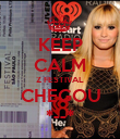 KEEP CALM Z FESTIVAL CHEGOU *--* - Personalised Poster large