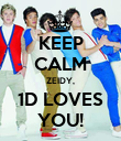 KEEP CALM ZEIDY, 1D LOVES YOU! - Personalised Poster large