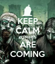 KEEP CALM ZOMBIES ARE COMING - Personalised Poster large