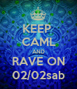 KEEP  CAML AND RAVE ON 02/02sab - Personalised Poster large