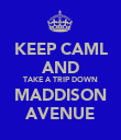 KEEP CAML AND TAKE A TRIP DOWN MADDISON AVENUE - Personalised Poster large