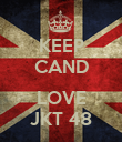 KEEP CAND  LOVE JKT 48 - Personalised Poster large