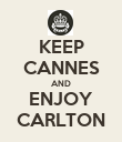 KEEP CANNES AND ENJOY CARLTON - Personalised Poster large
