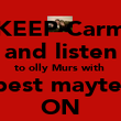 KEEP Carm and listen to olly Murs with  your best mayte Amy  ON - Personalised Poster large