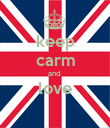 keep carm and  love  - Personalised Poster large