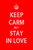 KEEP CARM BUT STAY IN LOVE - Personalised Poster large