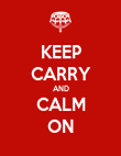 KEEP CARRY AND CALM ON - Personalised Poster large