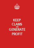 KEEP CLAMS AND GENERATE PROFIT - Personalised Poster large
