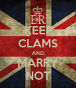 KEEP CLAMS AND MARRY NOT - Personalised Poster large