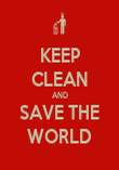 KEEP CLEAN AND SAVE THE WORLD - Personalised Poster large