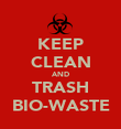 KEEP CLEAN AND TRASH BIO-WASTE - Personalised Poster large