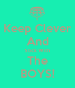 Keep Clever And Stick With The BOYS! - Personalised Poster large