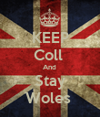 KEEP Coll  And  Stay Woles  - Personalised Poster large