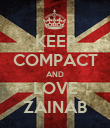 KEEP COMPACT AND LOVE ZAINAB - Personalised Poster large