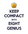 KEEP COMPACT WITH EIGHT GENIUS - Personalised Poster large