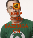 KEEP COOL AND BAZZINGA ON - Personalised Poster large