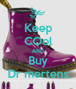 Keep COol AND Buy Dr mertens - Personalised Poster large