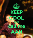 KEEP COOL AND call me AAN - Personalised Poster large