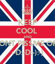 KEEP COOL  AND DONT PISSME OFF :-D:-D:-):-) - Personalised Poster large