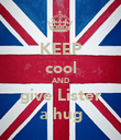 KEEP cool AND give Lister a hug - Personalised Poster large