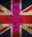 KEEP COOL AND GLAM UP - Personalised Poster large