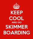KEEP COOL AND GO SKIMMER BOARDING - Personalised Poster large