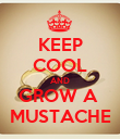 KEEP COOL AND GROW A  MUSTACHE - Personalised Poster large
