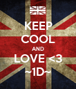 KEEP COOL AND LOVE <3 ~1D~ - Personalised Poster large