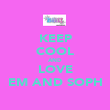 KEEP COOL AND LOVE EM AND SOPH - Personalised Poster large