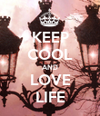 KEEP COOL AND LOVE LIFE - Personalised Poster large
